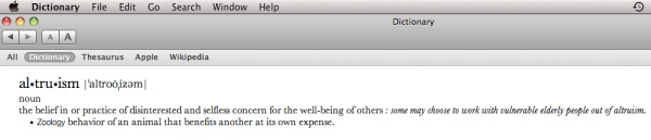 "The definition of ""Altruism"" from my Apple laptop or ""Mac Computer dictionary"" as I call it."